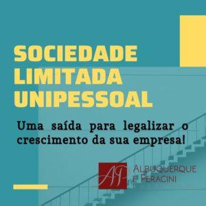 Sociedade Limitada Unipessoal: 4 vantagens que a MP da Liberdade Econômica pode trazer para sua empresa!