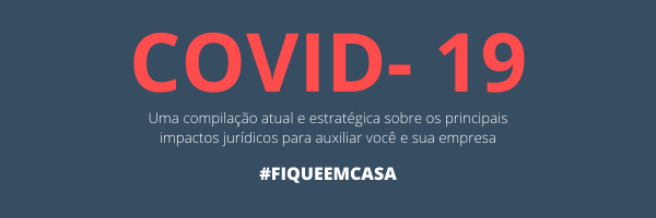 COVID-19 e os Impactos Legais no Brasil